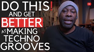 Do This And Get Better // At Making Techno Grooves