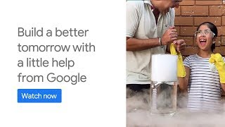 Build a better tomorrow #WithALittleHelp from Google