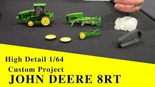 1/64 High Detail Custom John Deere 8RT Project