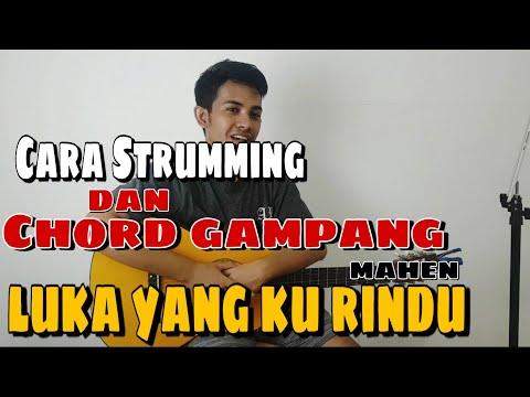 luka-yang-ku-rindu---mahen-  -cara-genjreng-(strumming)-dan-chord-gampang-(tutorial)-untuk-pemula