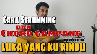 Luka Yang Kurindu - Mahen || CARA GENJRENG (Strumming) dan CHORD GAMPANG (Tutorial) UNTUK PEMULA