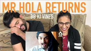 BB KI VINES MR HOLA RETURN REACTION | BB KI VINES | By RajDeep