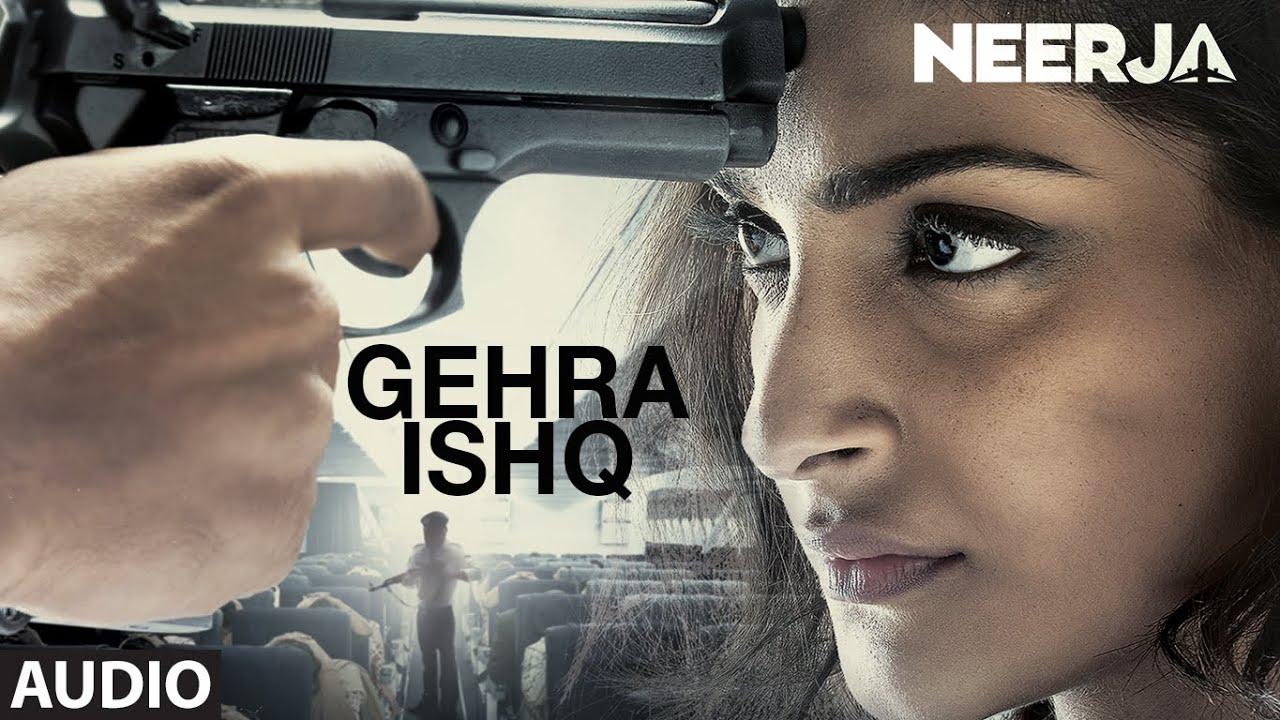 Gehra Ishq Lyrics | Neerja (2016) Songs Lyrics | Latest Hindi Lyrics