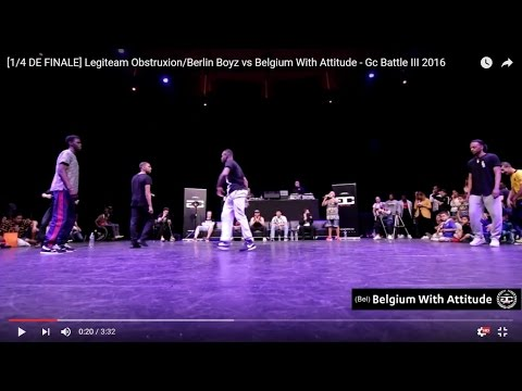[1/4 DE FINALE BREAK] Legiteam Obstruxion/Berlin Boyz Vs Belgium With Attitude - Gc Battle III 2016