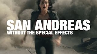 San Andreas without the special effects looks ridiculous