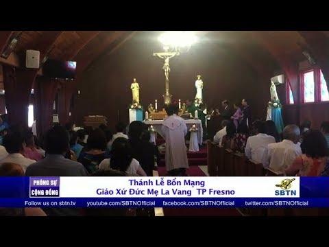 PHÓNG SỰ CỘNG ĐỒNG: Thánh lễ Bổn Mạng Giáo Xứ Mẹ La Vang tại Fresno