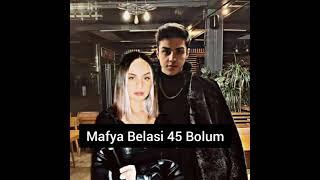 {Mafya Belasi} 45 Bolum
