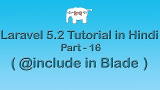 Laravel 5 Tutorial for Beginners in Hindi ( @include with Blade ) | Part-16