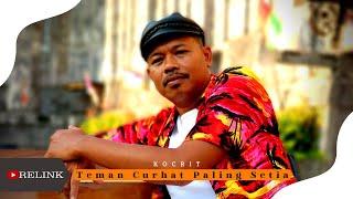 Download Lagu KOCRIT - TEMAN CURHAT PALING SETIA ( OFFICIAL M/V RELINK 24T ) mp3