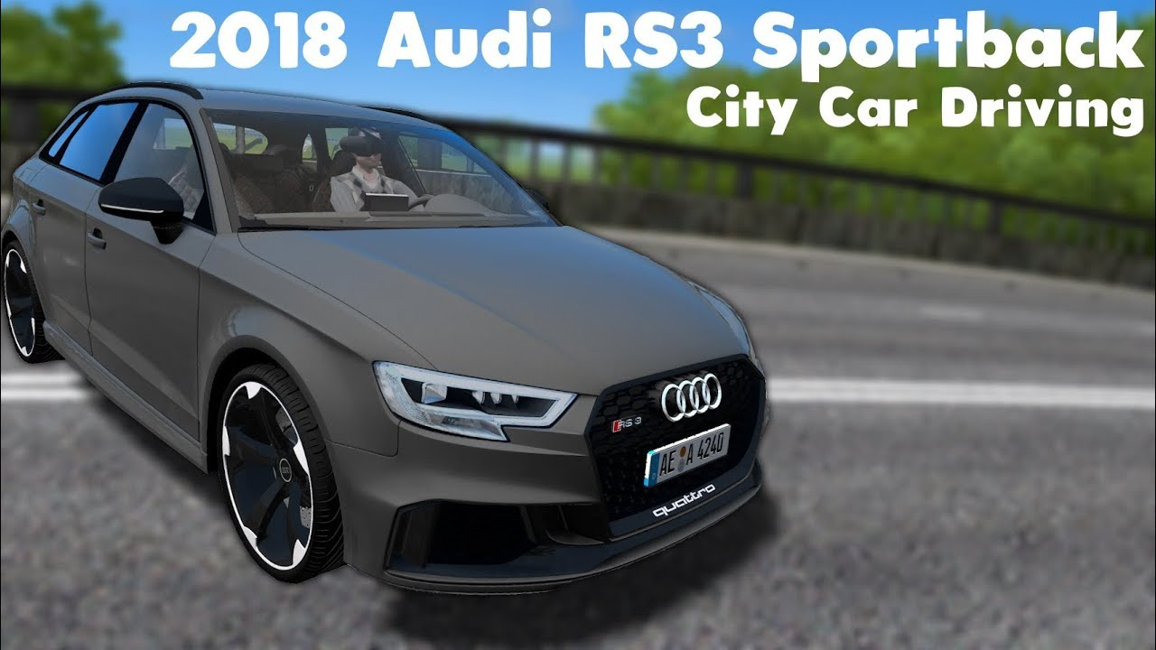 Rs3 Download City Car Driving 1 5 5 2018 Audi Rs3 Sportback Custom Sound
