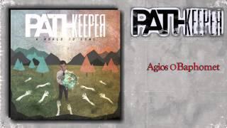 Pathkeeper - Agios O Baphomet (Intro)