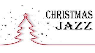 Christmas Time JAZZ - Relaxing Holiday Jazz Music