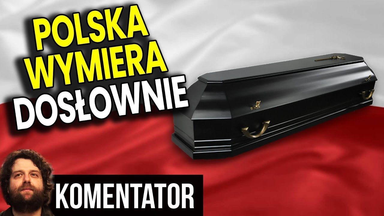 Polska Wymiera OFICJALNIE i CORAZ SZYBCIEJ - Dlaczego 500+ Już NIE DZIAŁA? - Analiza Komentator Film
