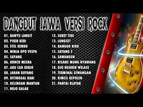 Full 21 Lagu Dangdut Jawa Versi Rock Cover Terpopuler Saat Ini | Kompilasi Rock Cover Terbaru 2018