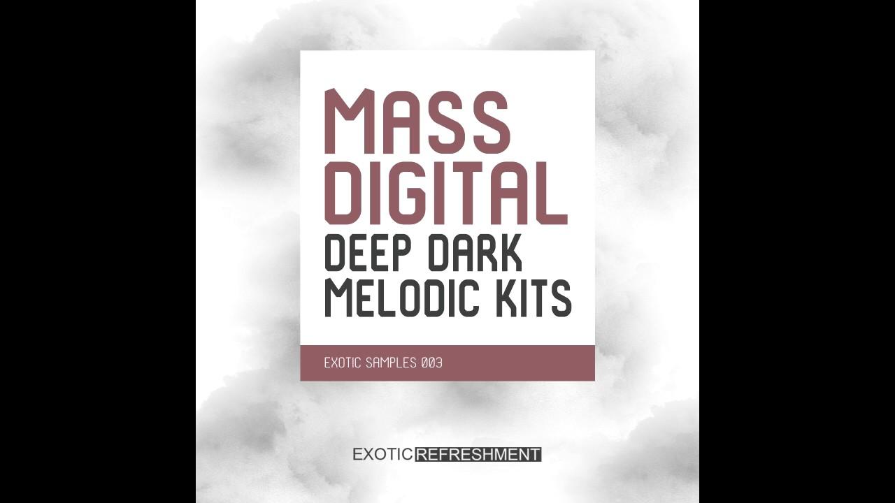 Mass Digital Deep Dark Melodic Kits - Exotic Samples 003- Sample ...