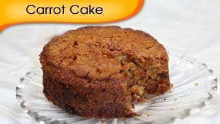 Carrot Cake - Healthy Baked Dessert Recipe By Annuradha Toshniwal [hd]