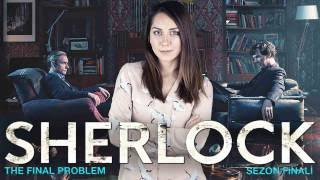 SHERLOCK 4.Sezon 3.Bölüm İncelemesi - THE FINAL PROBLEM