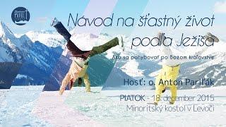 Anton Pariľák - Návod na šťastný život podľa Ježiša - 8.12.2015