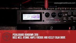 Pedalboard Rundown 2019 : Boss MS3, Atomic Ampli Firebox and Keeley D&M Drive