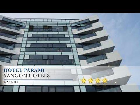 Hotel Parami - Yangon Hotels, Myanmar