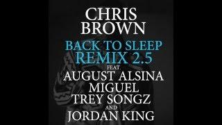 Chris Brown - Back To Sleep (Remix 2.5) ft. August Alsina, Miguel & Trey Songz & Jordan King