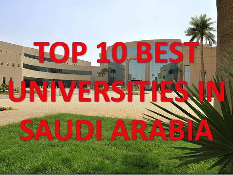 Top 10 Best Universities In Saudi Arabia/Top 10 Universidades De Arabia Saudita