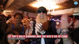 How Billy Gibbons Made History in Cuba | Docs That Rock