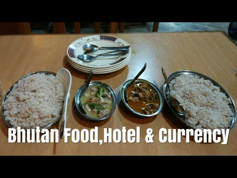 Bhutan Food || Hotel and Currency Exchange Information