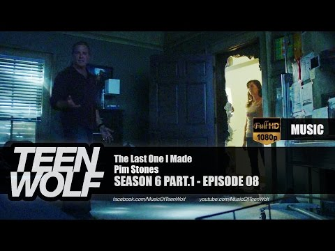 Pim Stones - The Last One I Made | Teen Wolf 6x08 Music [HD] music