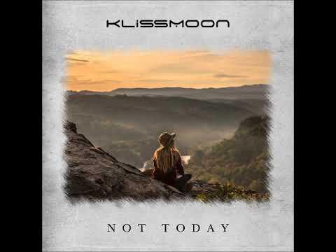 KlissMoon - Not Today (MFrecords)