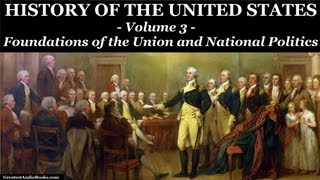 HISTORY OF THE UNITED STATES Volume 3 - FULL AudioBook | Greatest Audio Books