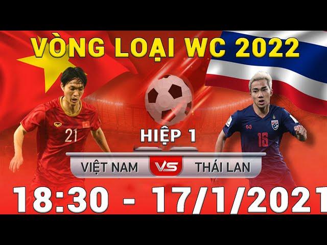 🔴Live   H1   Việt Nam - Thái Lan   Vòng Loại WC 2022   Đại Chiến Dành Ngôi Đầu Bảng G   Sports 365