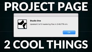 Studio One Minute:  2 Cool Things About the Studio One Project Page