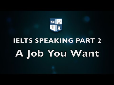 English Master – Speaking Part 2: A Job You Would like to Have