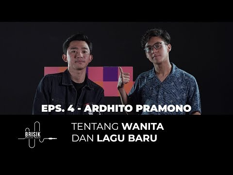 BRISIK with Akbarry Eps. 4 - Ardhito Pramono Live, Tentang Wanita dan Lagu Barunya!