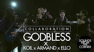 Sounds From The Corner : Collaboration #3 Godbless x KOIL x Armand Maulana x Ello