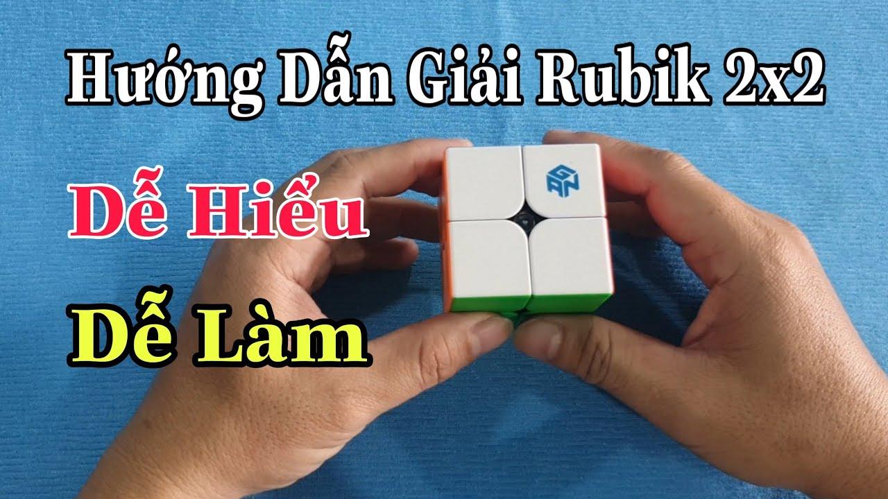 Hướng Dẫn Giải Rubik 2x2 Cơ Bản - Dễ Hiểu - Dễ Làm ( Rubik Cube )