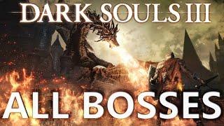 Dark Souls 3: All Bosses (4K 60fps)