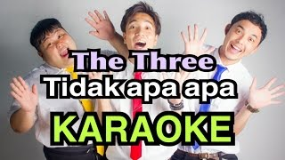 "The Three ""Tidak apa apa"" KARAOKE"