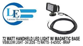 72 watt handheld led light w magnetic base visible ir light 24 leds 72 watts 9 42vdc mrap
