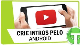 Video Como criar intros profissionais pelo celular Android download MP3, 3GP, MP4, WEBM, AVI, FLV Mei 2018
