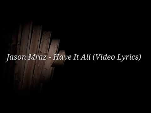 Jason Mraz - Have It All (Video Lyrics)