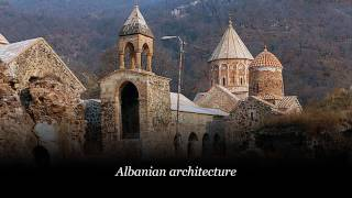 Caucasian Albania and its architecture
