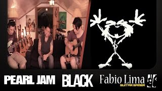 "Pearl Jam ""Black"" by Fabio Lima & Friends"