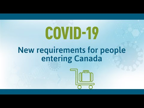 COVID-19: New Requirements For People Entering Canada