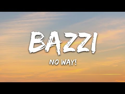 Bazzi - No Way! (Lyrics)
