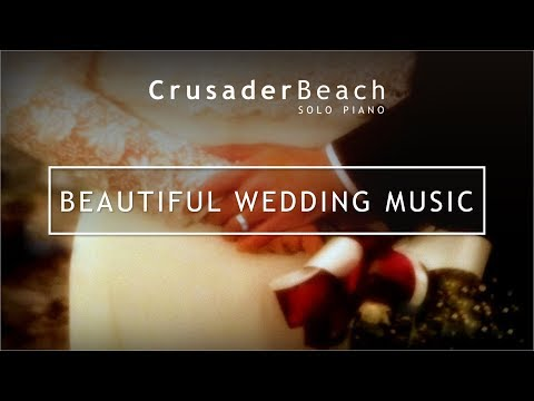Beautiful Wedding Music | 10 Incredible Wedding Songs for Your Ceremony and Reception