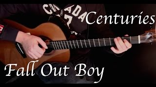 Fall Out Boy - Centuries - Fingerstyle Guitar