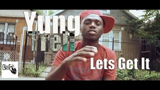 Download Yung Trell - Lets Get It | Shot by: @Im_King_Lee MP3 song and Music Video
