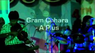 Gram Chhara - A Plus